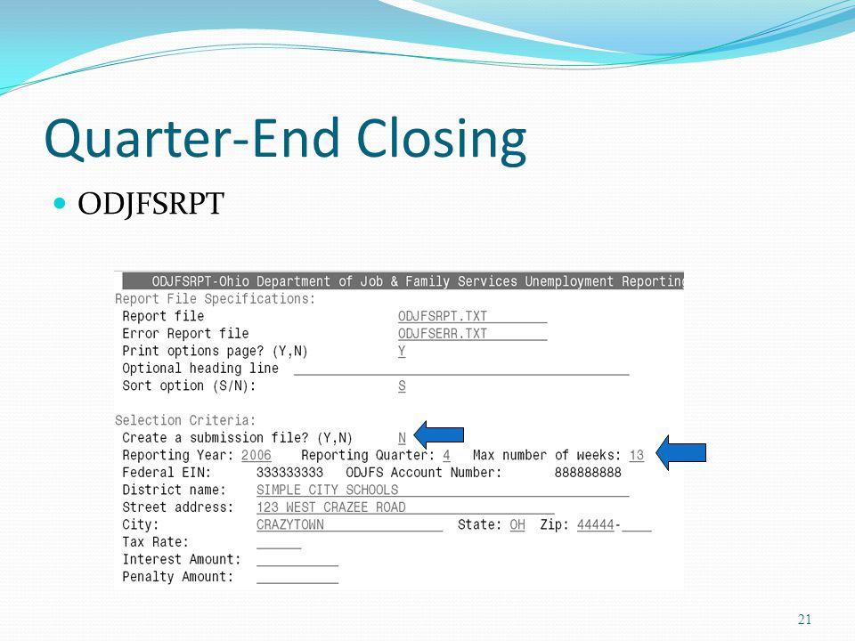 Quarter-End Closing ODJFSRPT 21
