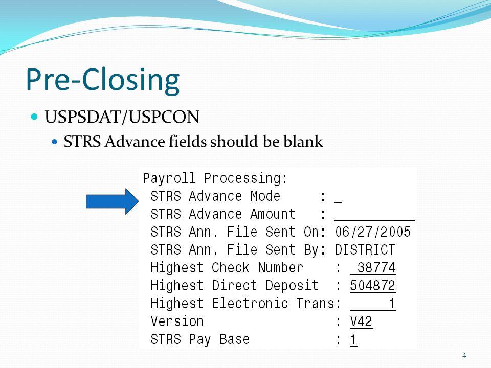 Pre-Closing USPSDAT/USPCON STRS Advance fields should be blank 4