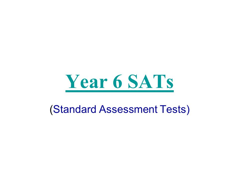 Year 6 SATs (Standard Assessment Tests)