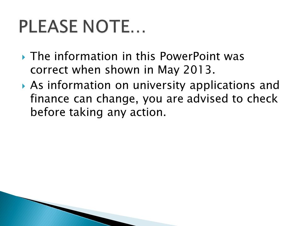  The information in this PowerPoint was correct when shown in May 2013.
