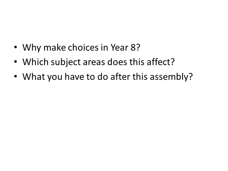 Why make choices in Year 8. Which subject areas does this affect.