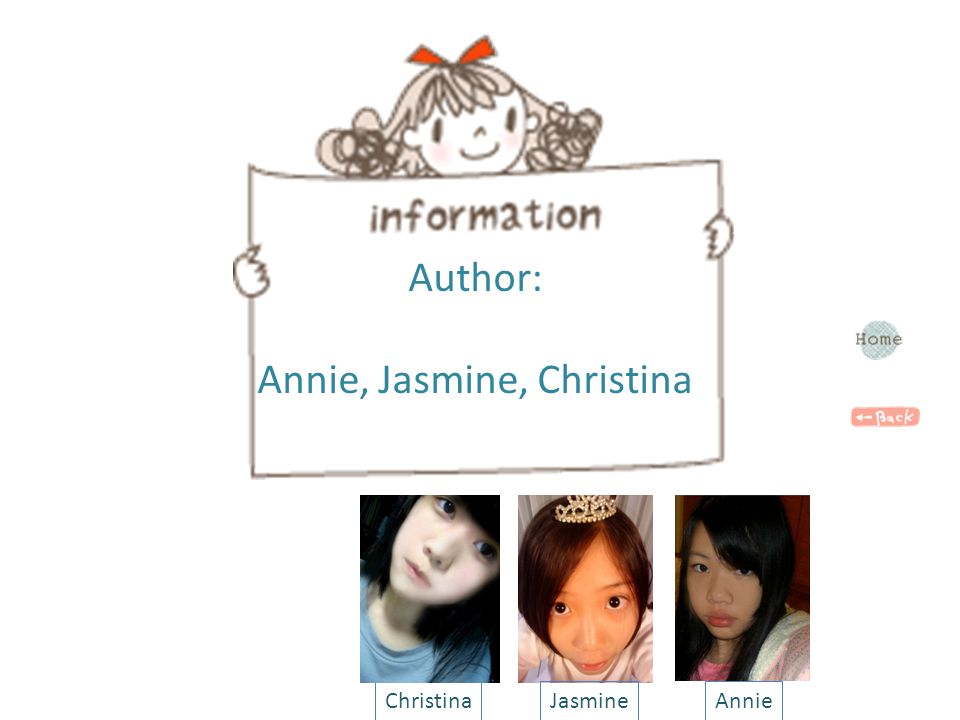 Author: Annie, Jasmine, Christina ChristinaJasmineAnnie