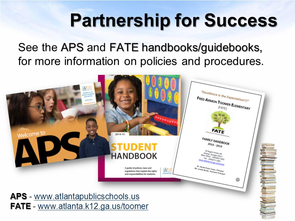 Partnership for Success APSFATE handbooks/guidebooks, See the APS and FATE handbooks/guidebooks, for more information on policies and procedures. APS