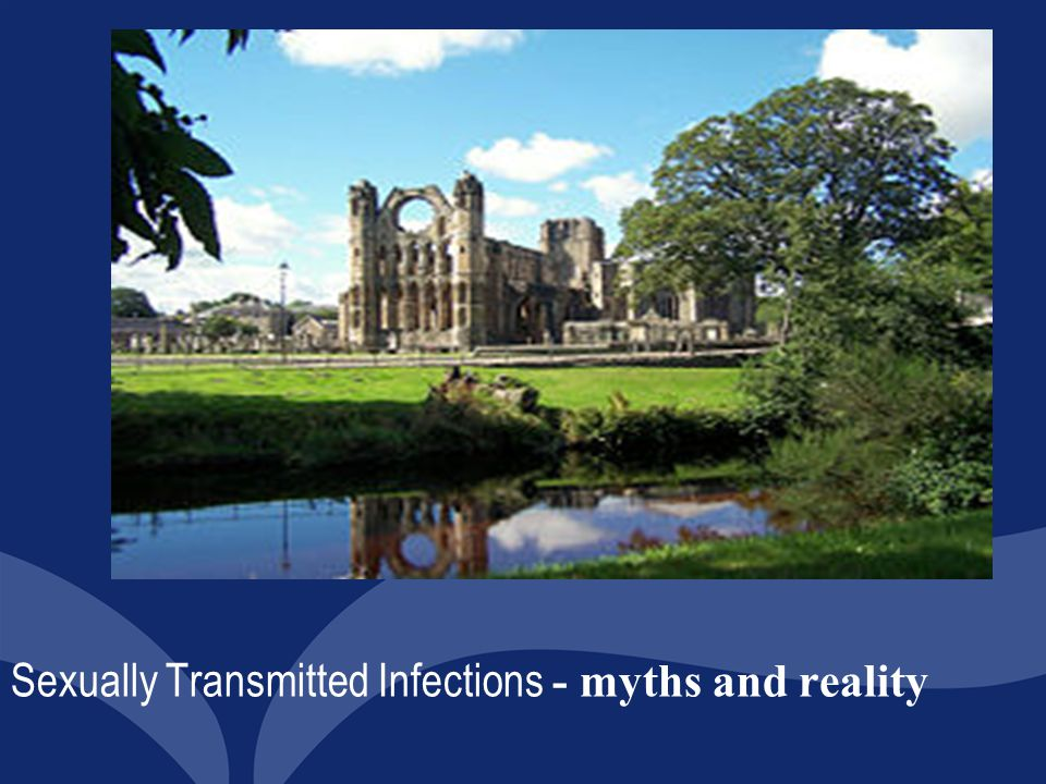 Sexually Transmitted Infections - myths and reality