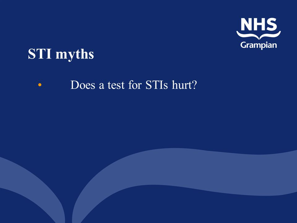 STI myths Does a test for STIs hurt?