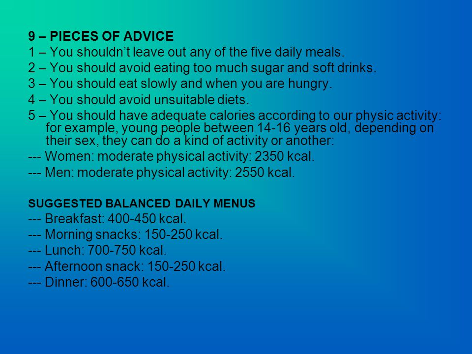 9 – PIECES OF ADVICE 1 – You shouldn't leave out any of the five daily meals.
