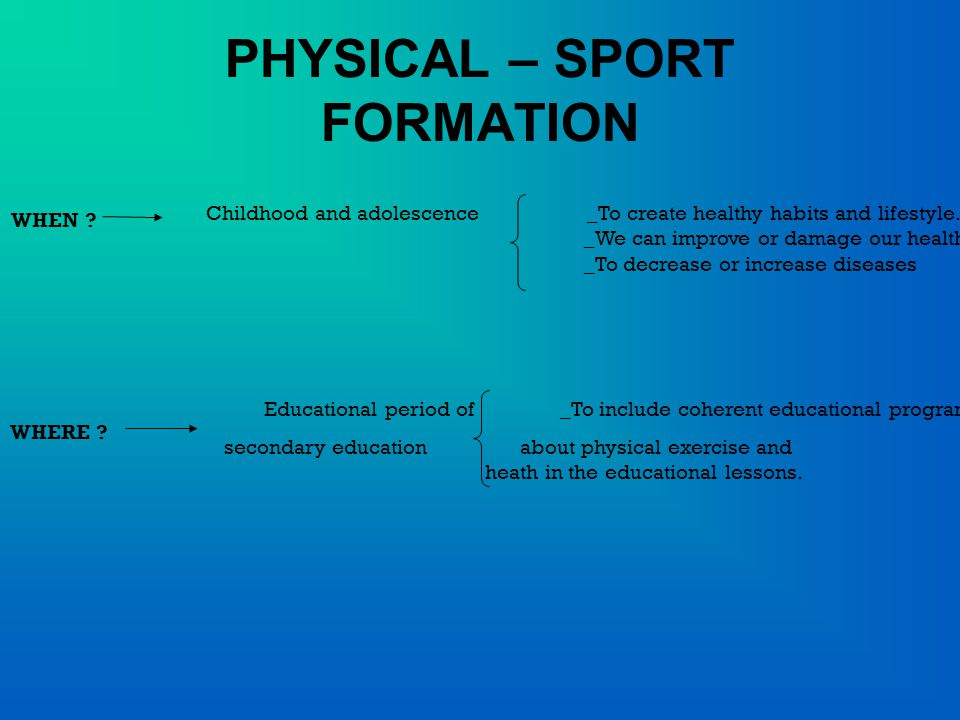 PHYSICAL – SPORT FORMATION WHEN .