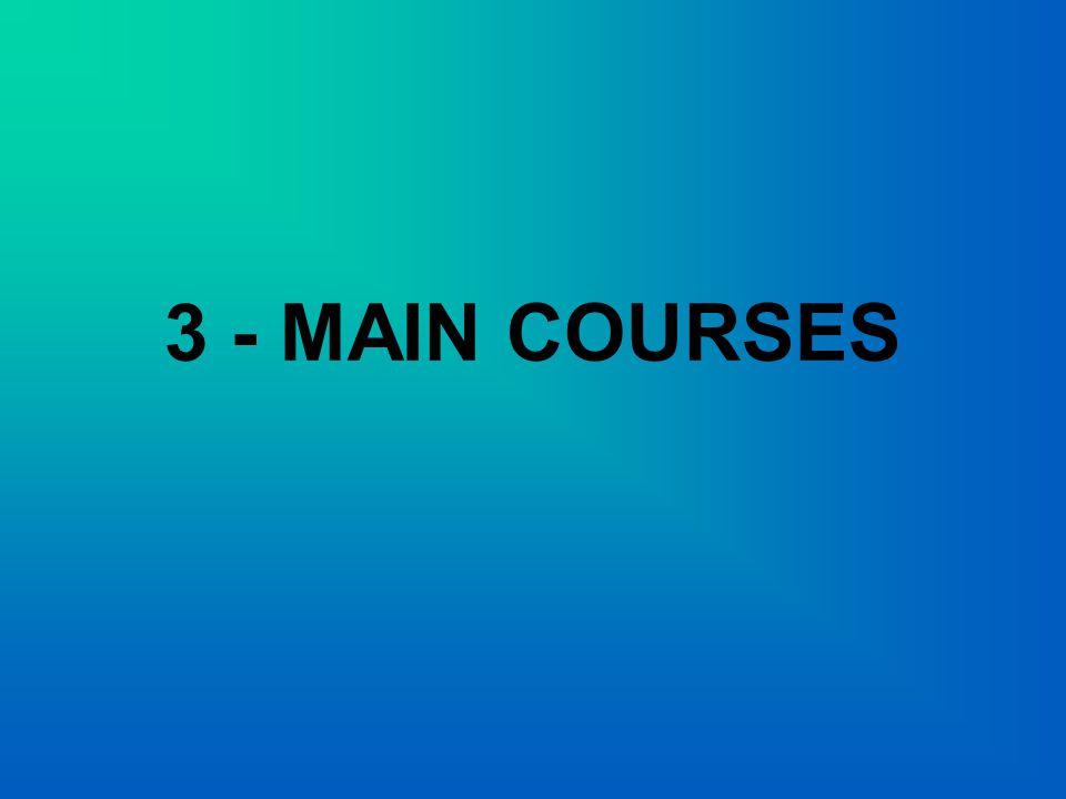 3 - MAIN COURSES