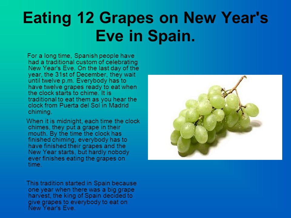 Eating 12 Grapes on New Year s Eve in Spain.