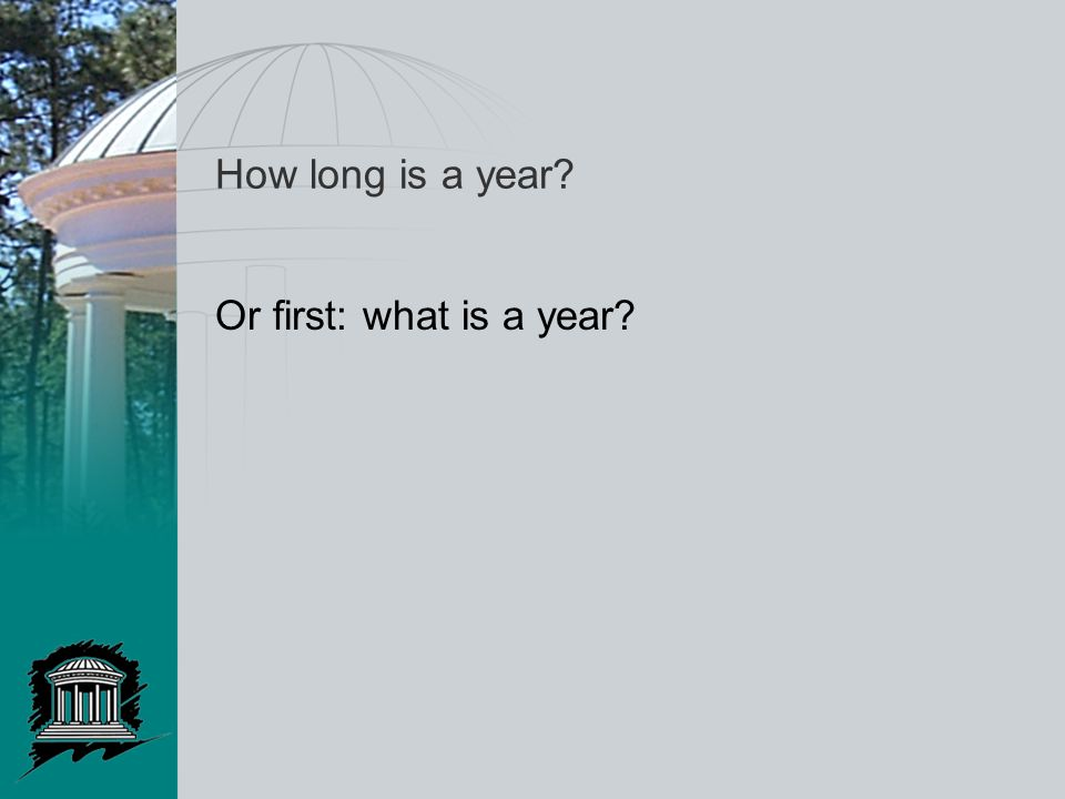 How long is a year Or first: what is a year