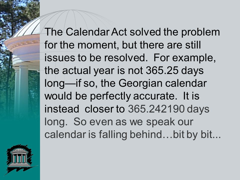 The Calendar Act solved the problem for the moment, but there are still issues to be resolved.