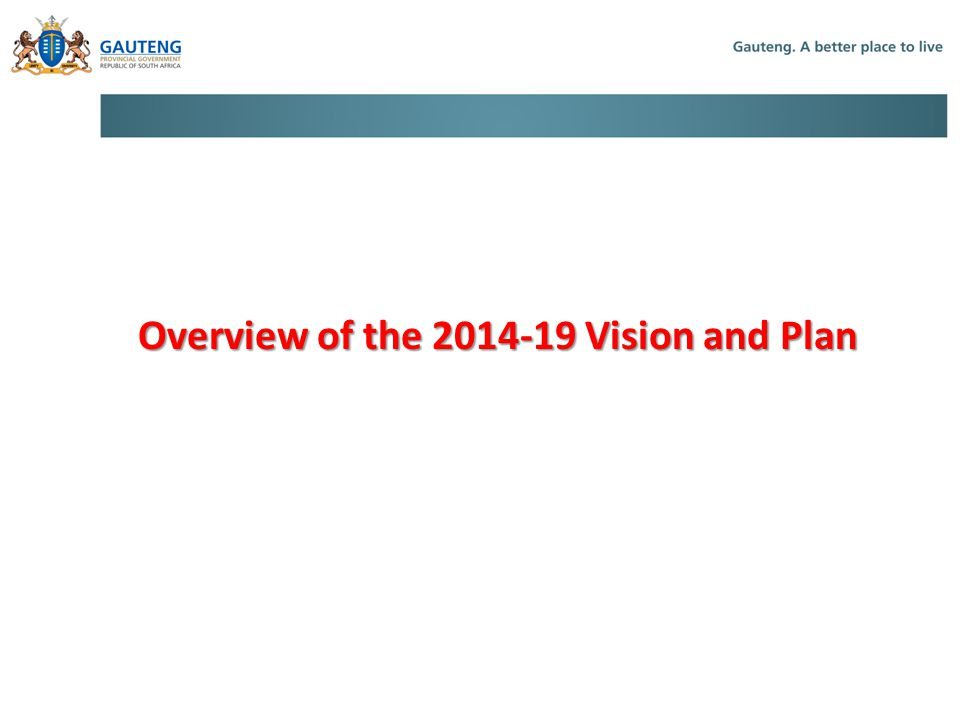 Overview of the 2014-19 Vision and Plan