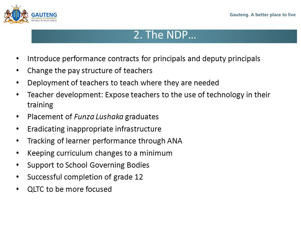 2. The NDP… Introduce performance contracts for principals and deputy principals Change the pay structure of teachers Deployment of teachers to teach