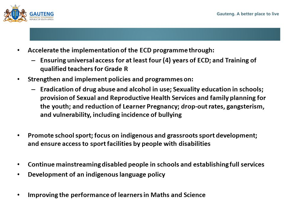 3. Mangaung Resolutions Accelerate the implementation of the ECD programme through: – Ensuring universal access for at least four (4) years of ECD; an