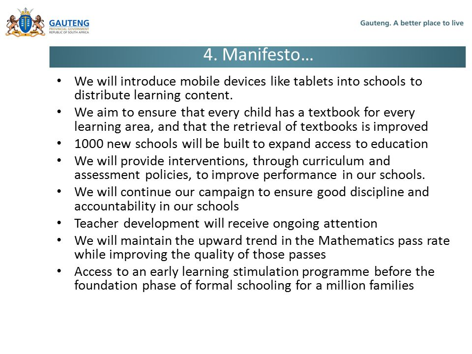 4. Manifesto… We will introduce mobile devices like tablets into schools to distribute learning content. We aim to ensure that every child has a textb