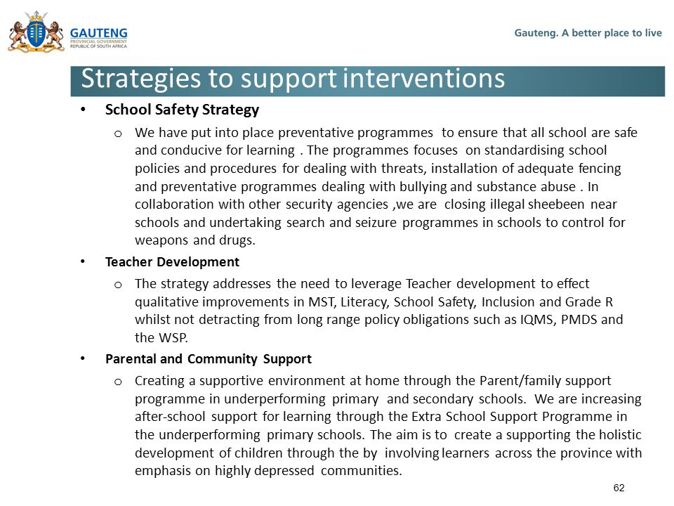 School Safety Strategy o We have put into place preventative programmes to ensure that all school are safe and conducive for learning.