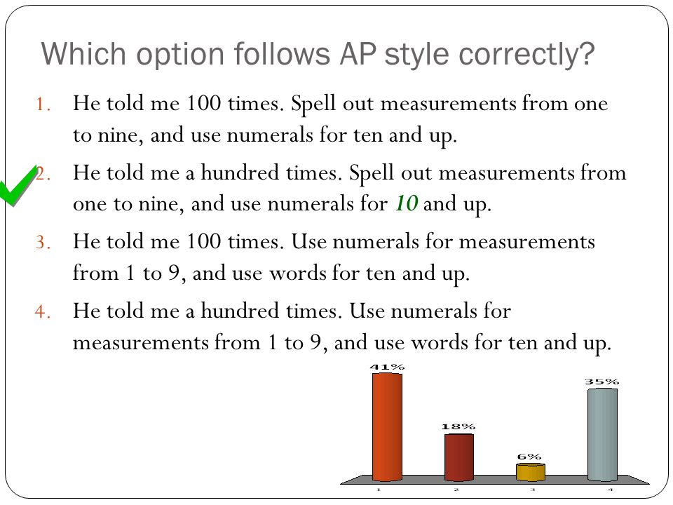 Which option follows AP style correctly. 1. He told me 100 times.