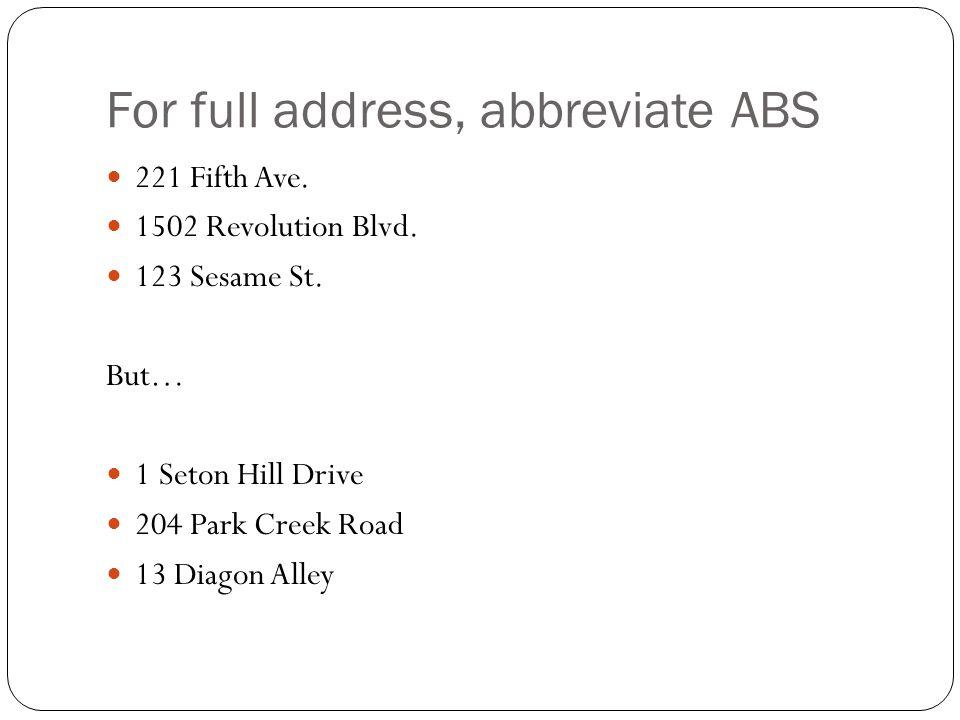 For full address, abbreviate directions 221 E.Main St.