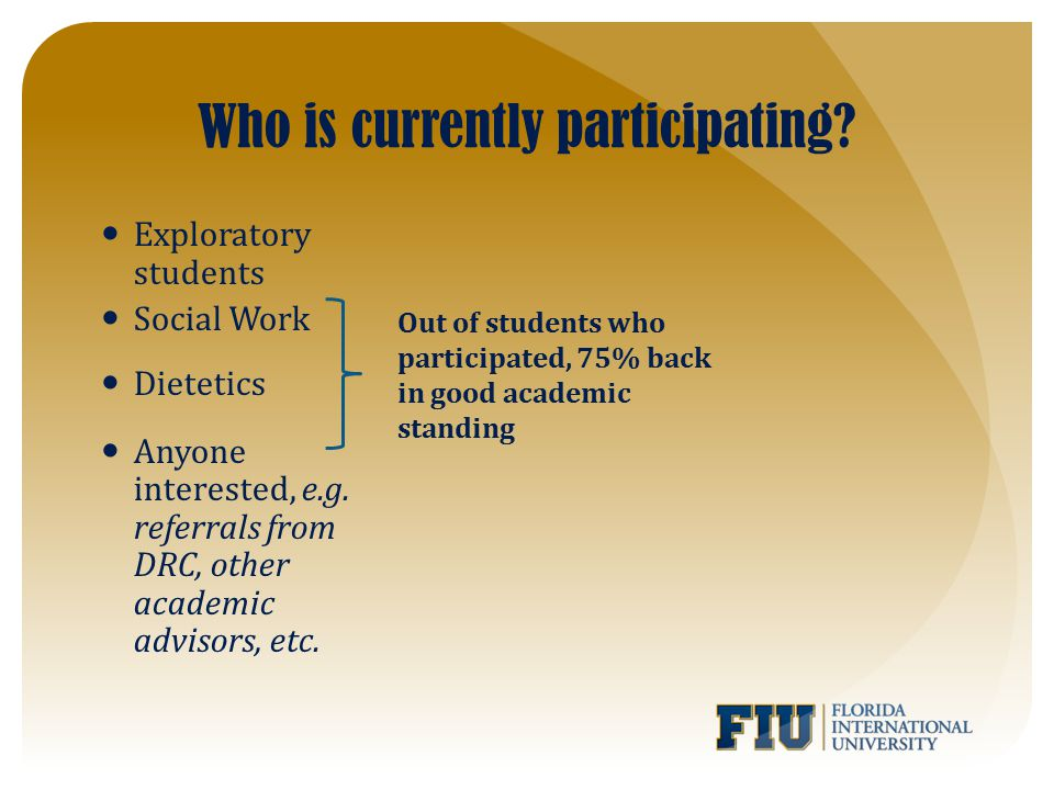 Who is currently participating. Exploratory students Social Work Dietetics Anyone interested, e.g.