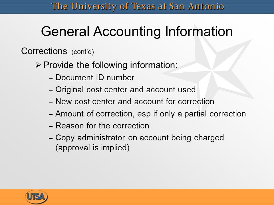 General Accounting Information Corrections (cont'd)   Provide the following information: ‒ ‒ Document ID number ‒ ‒ Original cost center and account