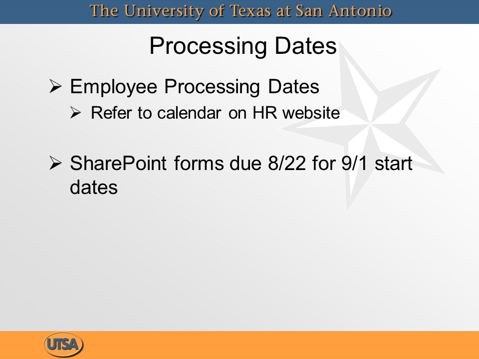 Processing Dates   Employee Processing Dates   Refer to calendar on HR website   SharePoint forms due 8/22 for 9/1 start dates