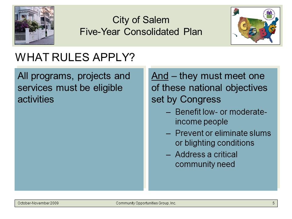 City of Salem Five-Year Consolidated Plan October-November 2009Community Opportunities Group, Inc.6 WHAT IS VERY-LOW, LOW OR MODERATE INCOME.