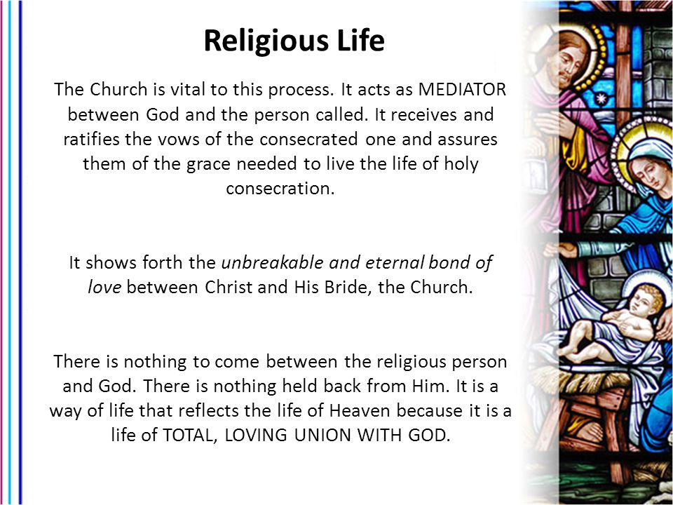 The Church is vital to this process.It acts as MEDIATOR between God and the person called.