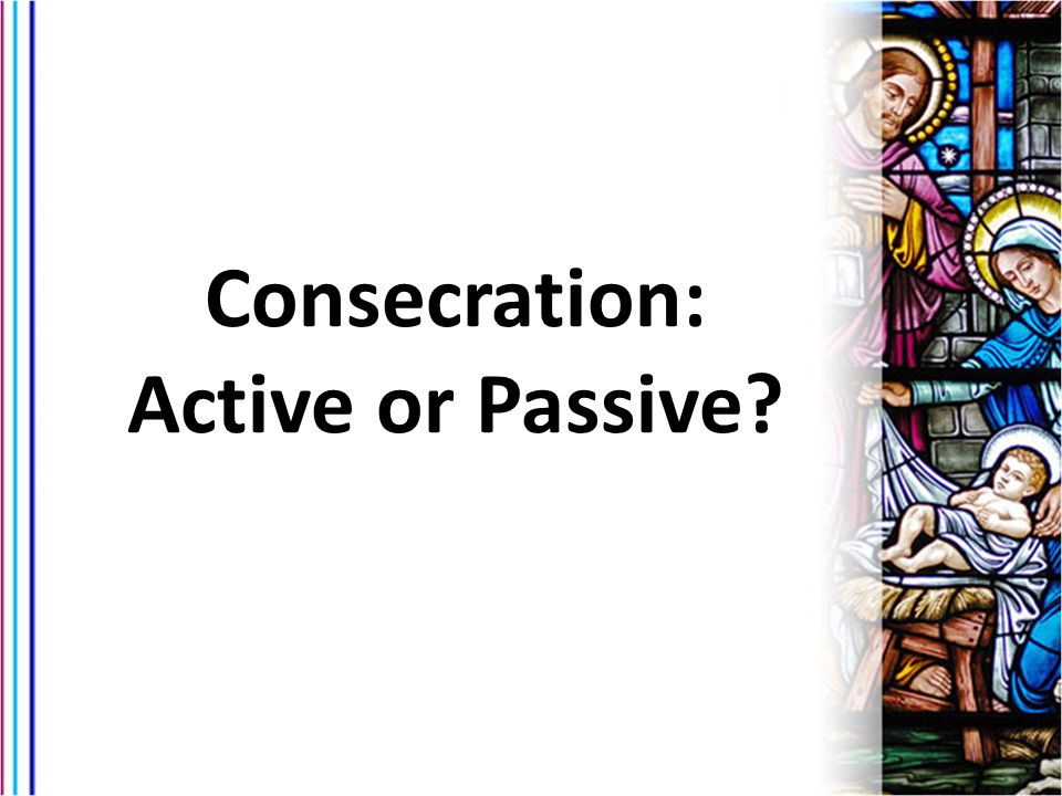 Consecration: Active or Passive?