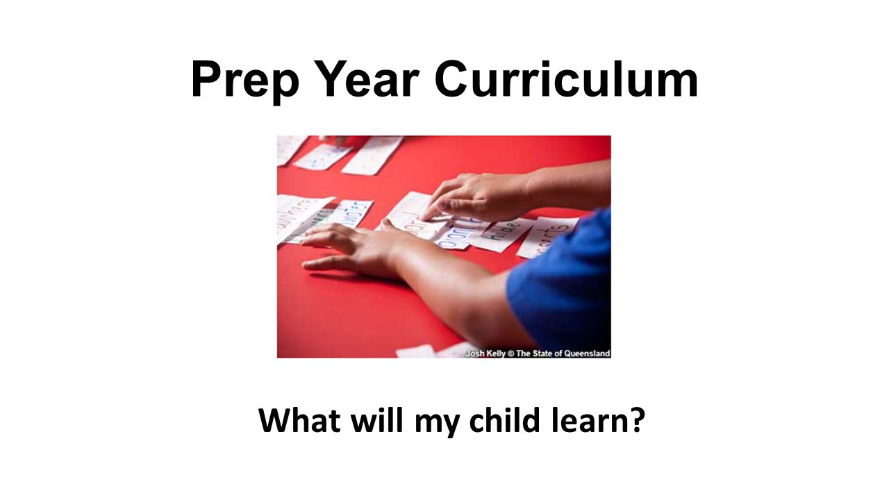 Prep Year Curriculum What will my child learn