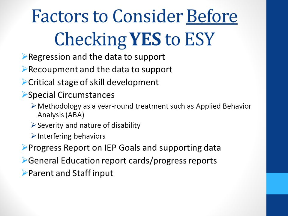 Data to Consider  IEP goal data and progress reports  Classroom based assessment methods, benchmarks level tests, chapter tests  Running records or therapy notes  Criterion referenced tests  Anecdotal data collection  Behavior plan implementation and data  Systematic observations in various settings  Standardized tests  Statewide assessments