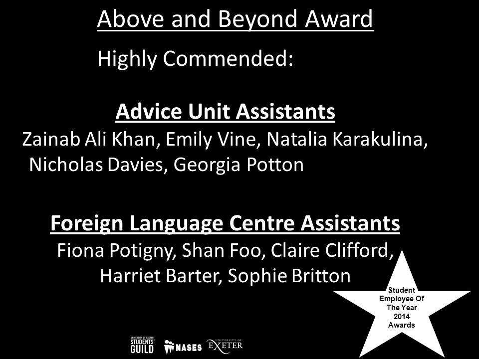Student Employee Of The Year 2014 Awards Above and Beyond Award Advice Unit Assistants Zainab Ali Khan, Emily Vine, Natalia Karakulina, Nicholas Davie