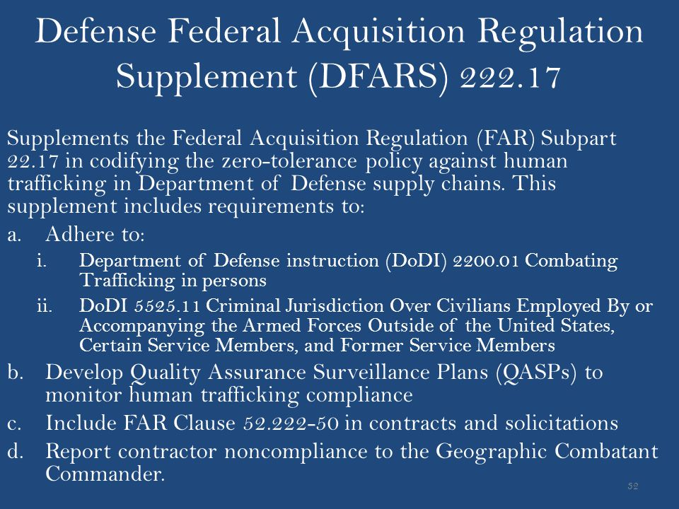 Defense Federal Acquisition Regulation Supplement (DFARS) 222.17 Supplements the Federal Acquisition Regulation (FAR) Subpart 22.17 in codifying the z