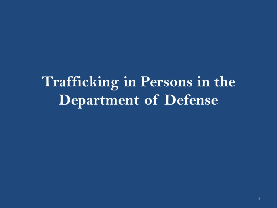 Trafficking in Persons in the Department of Defense 4