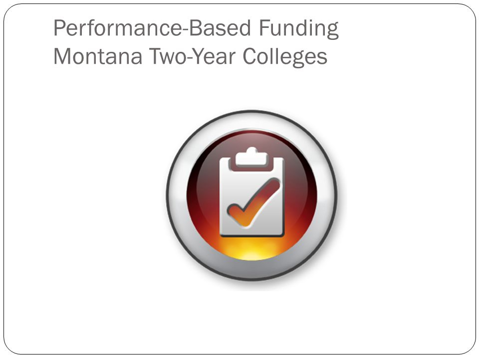 Performance-Based Funding Montana Two-Year Colleges