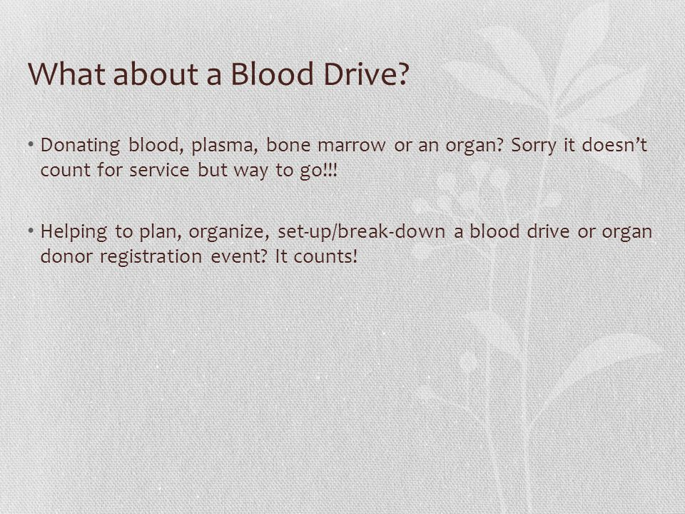 What about a Blood Drive. Donating blood, plasma, bone marrow or an organ.