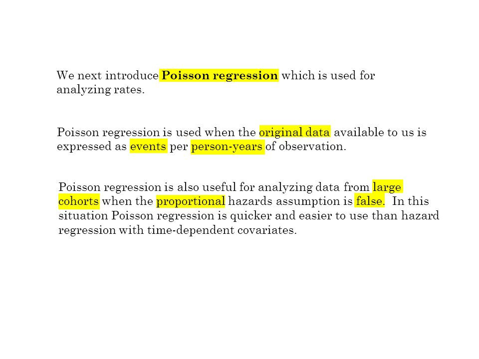 We next introduce Poisson regression which is used for analyzing rates.