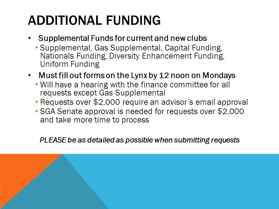 ADDITIONAL FUNDING Supplemental Funds for current and new clubs Supplemental, Gas Supplemental, Capital Funding, Nationals Funding, Diversity Enhancem