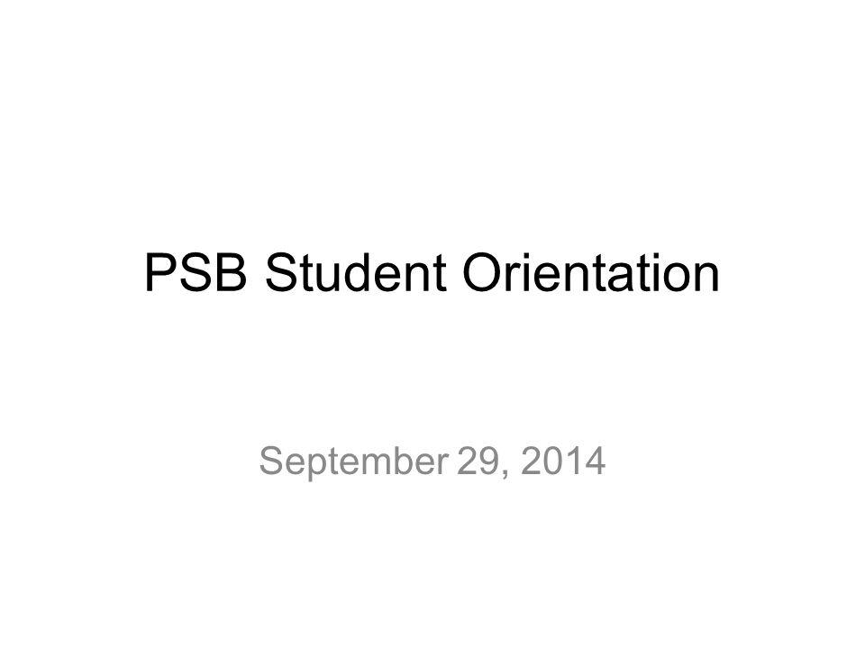 PSB Student Orientation September 29, 2014