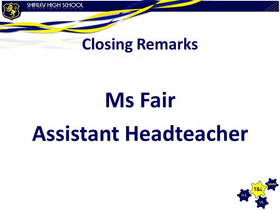 LfL MMM H.E. T&L Closing Remarks Ms Fair Assistant Headteacher