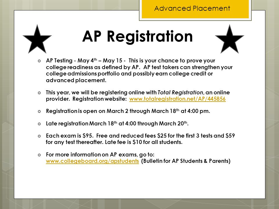 AP Registration  AP Testing - May 4 th – May 15 - This is your chance to prove your college readiness as defined by AP.