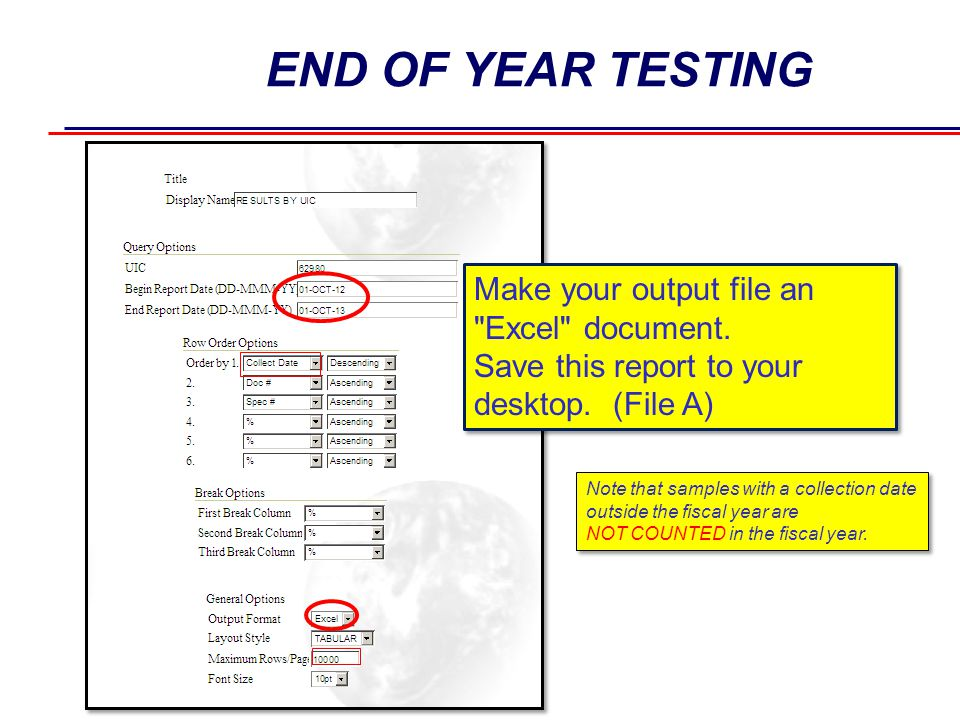 END OF YEAR TESTING Note that samples with a collection date outside the fiscal year are NOT COUNTED in the fiscal year. Note that samples with a coll