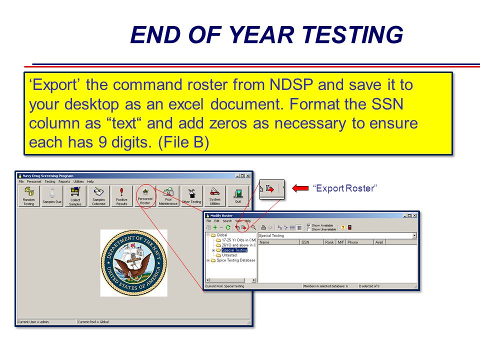 """END OF YEAR TESTING 'Export' the command roster from NDSP and save it to your desktop as an excel document. Format the SSN column as """"text"""" and add ze"""