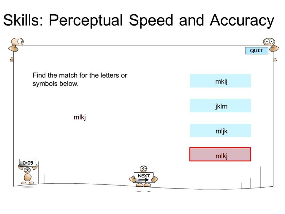 Skills: Perceptual Speed and Accuracy