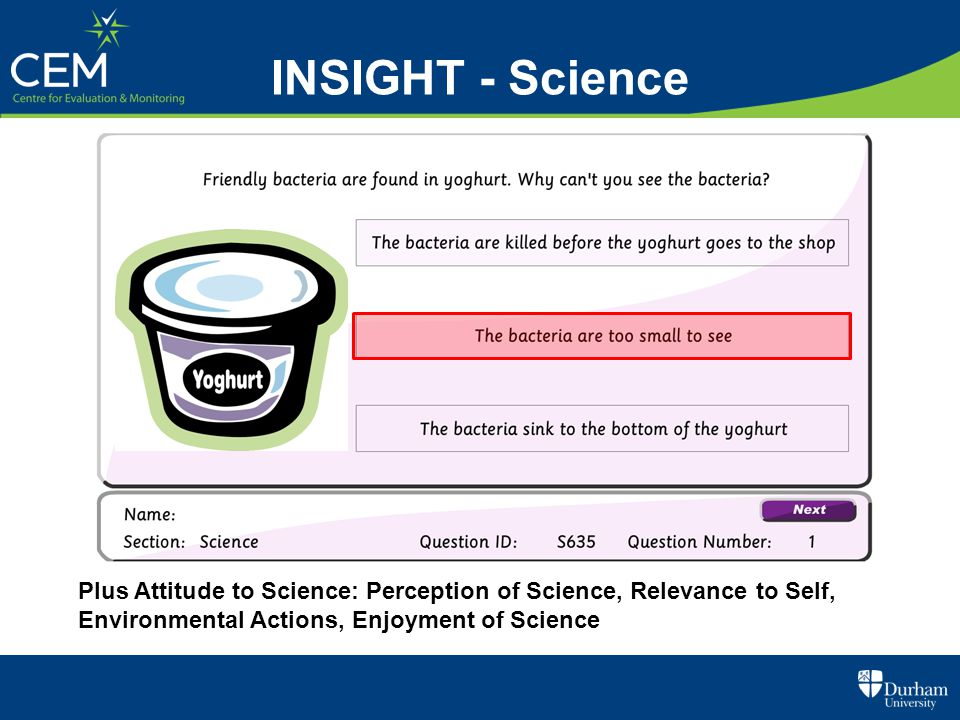 Plus Attitude to Science: Perception of Science, Relevance to Self, Environmental Actions, Enjoyment of Science INSIGHT - Science
