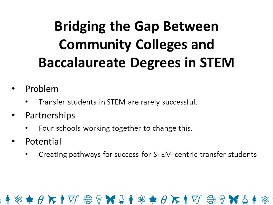 Three initiatives may alleviate these issues Pre-STEM Pathways within the AA degree AA degrees following Reverse Transfer AS degrees in STEM disciplines