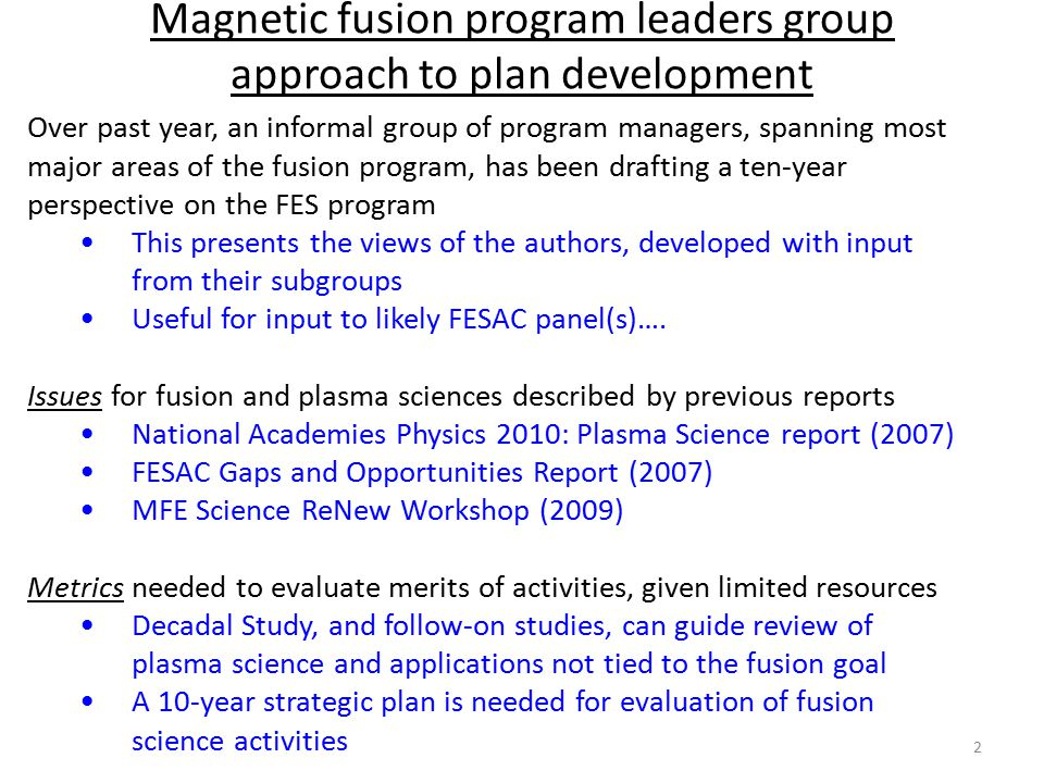 Ten Year Perspective of MFPL Group Assume flat domestic budget (~ $300M) plus ITER Mission Vision Principles/Values Strategic objectives/deliverables Potential program elements Evolving the program Guidelines Action items for community planning 3