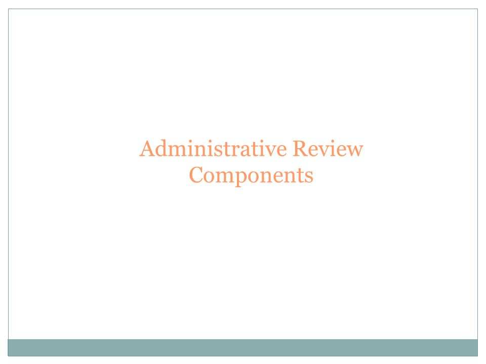 Administrative Review Components