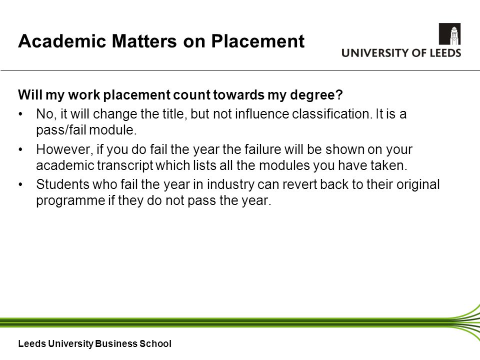 Leeds University Business School Academic Matters on Placement Will my work placement count towards my degree.