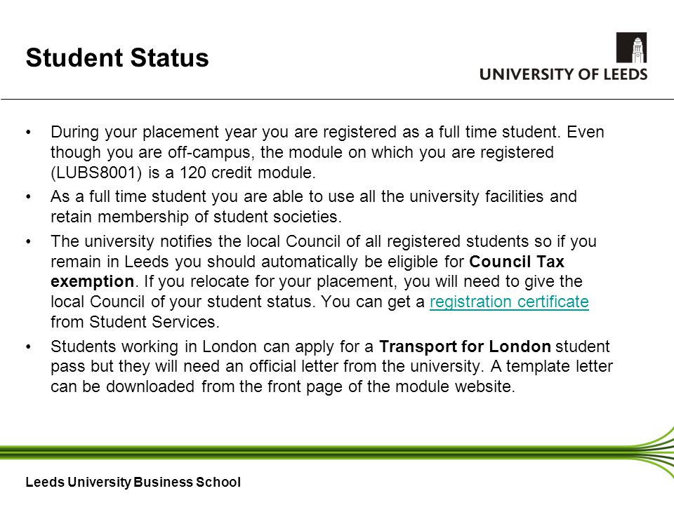 Leeds University Business School Student Status During your placement year you are registered as a full time student.