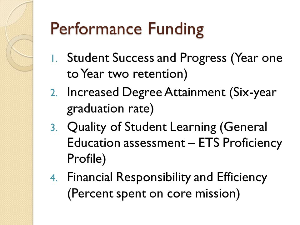 Performance Funding 1. Student Success and Progress (Year one to Year two retention) 2.